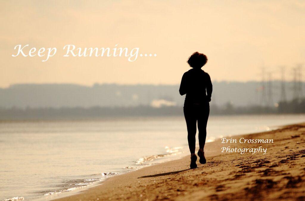 Keep Running….